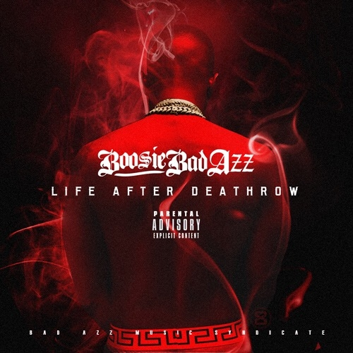 Boosie Bad Azz – Life After Deathrow