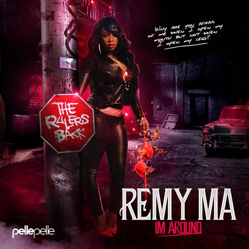 Remy Ma – I'm Around