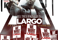 Largo – All They Askin For Is Largo